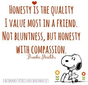 Honesty is a quality valued in a friend quote via www.Facebook.com/SpiritualChocoholics