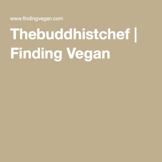Thebuddhistchef | Finding Vegan