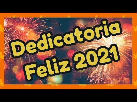 Dedicatoria Para Año Nuevo 2021 Dedication To Wish A Happy New Year 2021 With Subtitles Yo En 2021 Año Nuevo Felicitaciones De Año Nuevo Dedicatorias De Año Nuevo