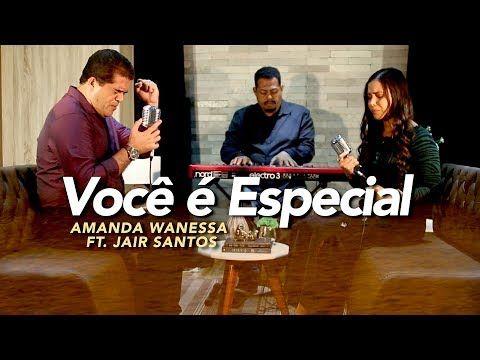 Voce E Especial Amanda Wanessa Feat Jair Santos Voz E Piano