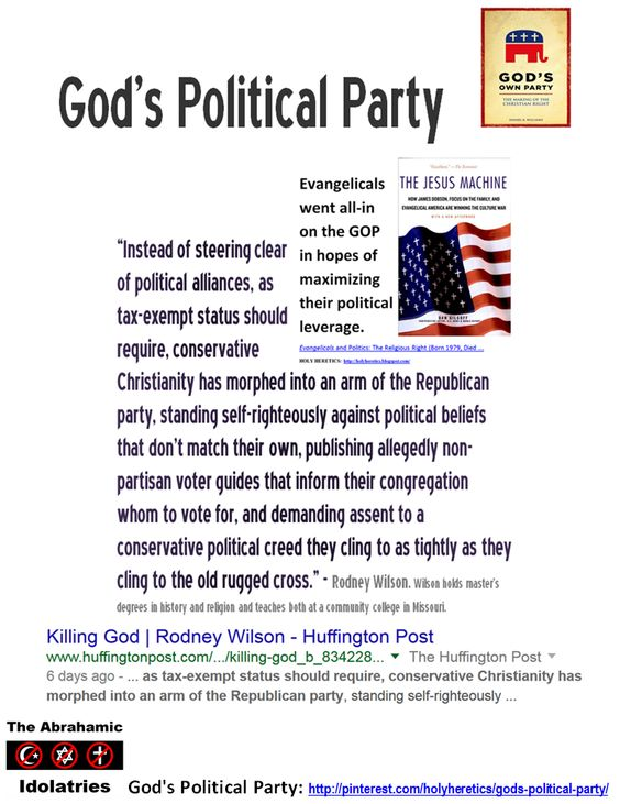"""God's Political Party: """"Instead of steering clear of political alliances, as tax-exempt status should require, conservative Christianity has morphed into an arm of the Republican party, standing self-righteously against political beliefs that don't match their own, publishing allegedly non-partisan voter guides that inform their congregation whom to vote for, and demanding assent to a conservative political creed they cling to as tightly as they cling to the old rugged cross."""" - Rodney…"""