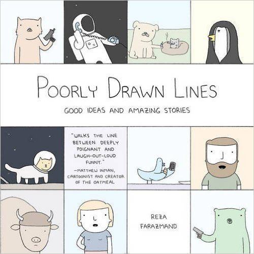 Book 5 in 2016: 5/5 stars Poorly Drawn Lines: Good Ideas and Amazing Stories by Reza Farazmand: