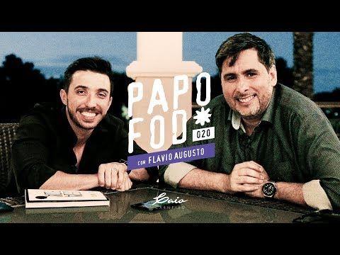 Papo Fod 020 Com Flávio Augusto Gv Caio Carneiro
