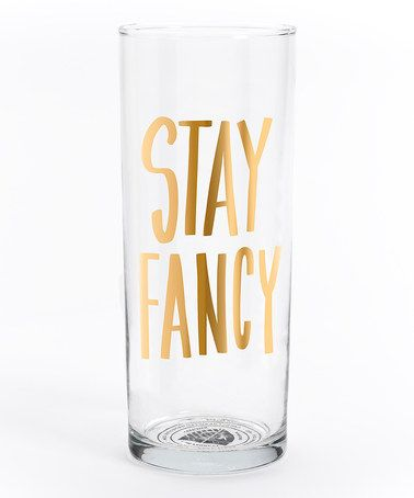 $9.99! Gold 'Stay Fancy' Cocktail Glass #cocktail #glass #gold #gift #glam #fancy #sale #zulilyfinds