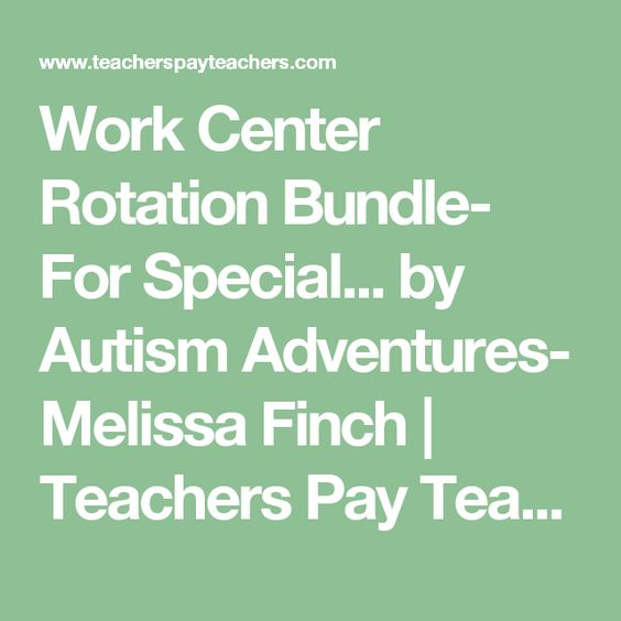Work Center Rotation Bundle- For Special... by Autism Adventures- Melissa Finch | Teachers Pay Teachers