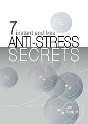 The 7 Instant and Free Anti-Stress Secrets (English Edition)