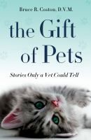 The Gift of Pets: Stories Only a Vet Could Tell by Bruce R. Coston, D.V.M. Coston continues to work at his own veterinary practice in Virginia, meeting adorable pets and their loving and quirky owners every day.