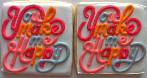 You Make Me Happy Typography Cookies - HayleyCakes And Cookies
