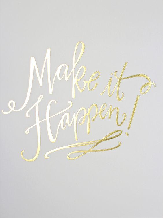 Make it happen calligraphy print gold foil