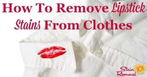 How To Remove Lipstick Stains From Clothing Removing Lipstick Stains Lipstick Stain Lipstick