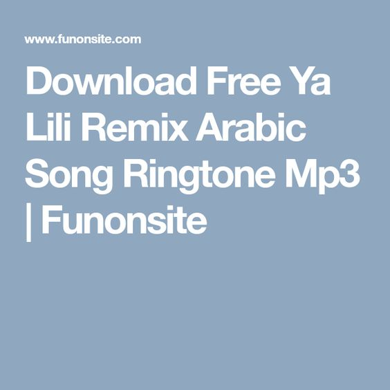 Download Free Ya Lili Remix Arabic Song Ringtone Mp3 Funonsite Songs Lily Free Download