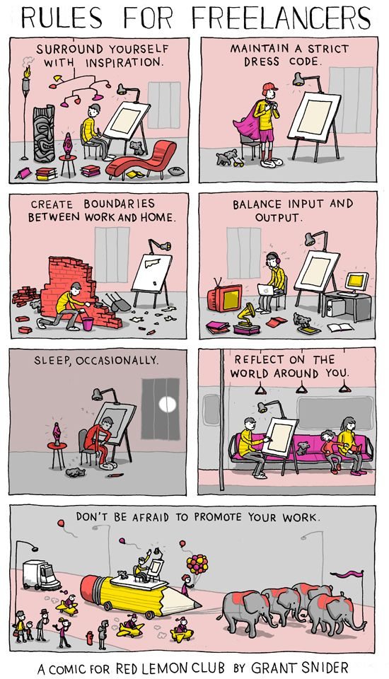 7 Important Rules for Freelancers   Comic - So true! Now I think we need to add capes to the dress code.