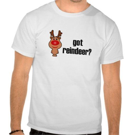 Got Reindeer? T-shirt