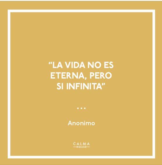 La vidano es eterna, pero si infinita.