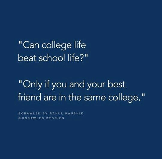 Yaaa bcoz mines besties are in clg | Bff quotes, Best friend ...