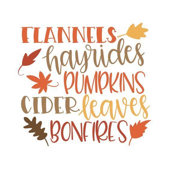 Flannels Hayrides Pumpkins Cider Leaves And Bonfires Perfect Fall Fall Decal Cricut Halloween Cricut Projects Vinyl