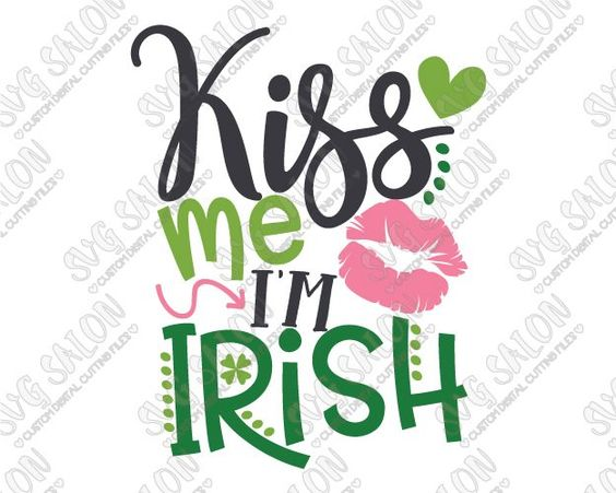 Kiss Me I'm Irish St. Patrick's Day SVG Cut File Set