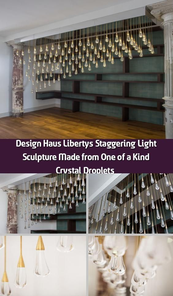 Design Haus Liberty S Staggering Light Sculpture Made From One Of A Kind Crystal Droplets In 2020