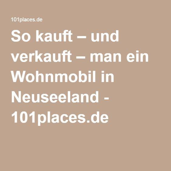 So kauft – und verkauft – man ein Wohnmobil in Neuseeland - 101places.de