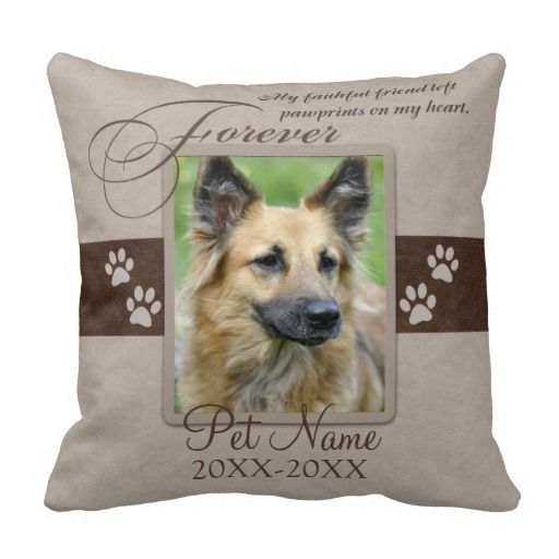 My faithful friend left paw prints on my heart.  Pet poem that goes for dogs, cats, or any pets with paws. Pay tribute to a loved pet with these personalized memorial gifts keepsakes or offer your condolences with personalized sympathy gifts from Healing Tears to honor a special pet in your life. Add your image and change the text (Name and dates) to your own.