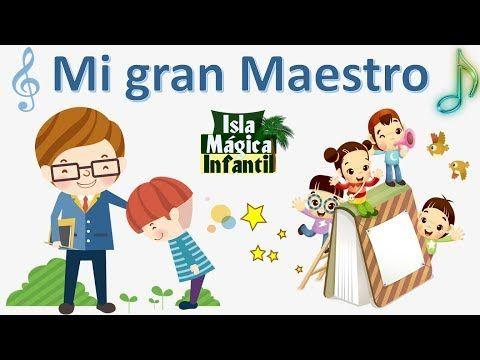 Canción Infantil Para El Maestro Mi Gran Maestro Día Del Profesor Yo Canciones Infantiles Felicitaciones Día Del Maestro Felicitaciones Para Maestros