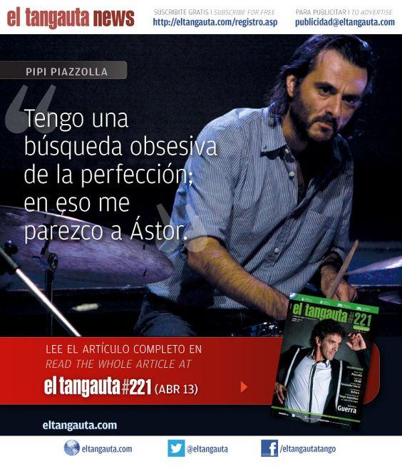 ★ DANIEL PIAZZOLLA ★ El Tangauta • Revista|Magazine #221 (ABR 13) Navegala en línea o descargala gratis | Surf it online or download it for free: eltangauta.com/
