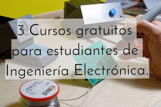3 Cursos gratuitos para estudiantes de Ingeniería Electrónica.