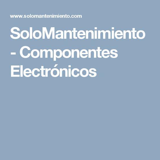 SoloMantenimiento - Componentes Electrónicos