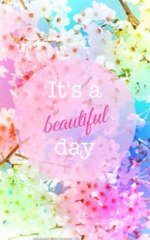 It's A Beautiful Day morning good morning morning quotes good morning quotes morning quote good morning quote beautiful good morning…