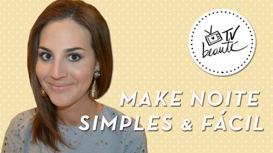 Make noite simples & fácil. Daqueles esfumados simples, mas que dão um ótimo impacto - TV Beauté | Vic Ceridono