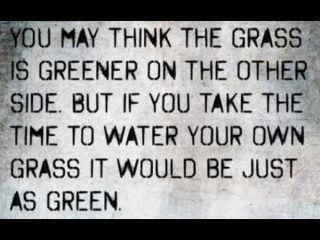 Water your own grass.