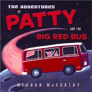 Adventures of Patty and the Big Red Bus:  Meghan McCarthy - I just like this one.  You can make your own bus with chairs and go on your own adventures.