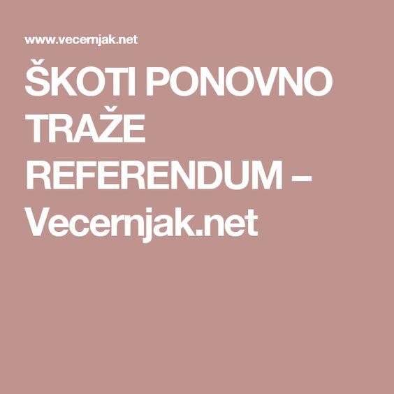 ŠKOTI PONOVNO TRAŽE REFERENDUM – Vecernjak.net