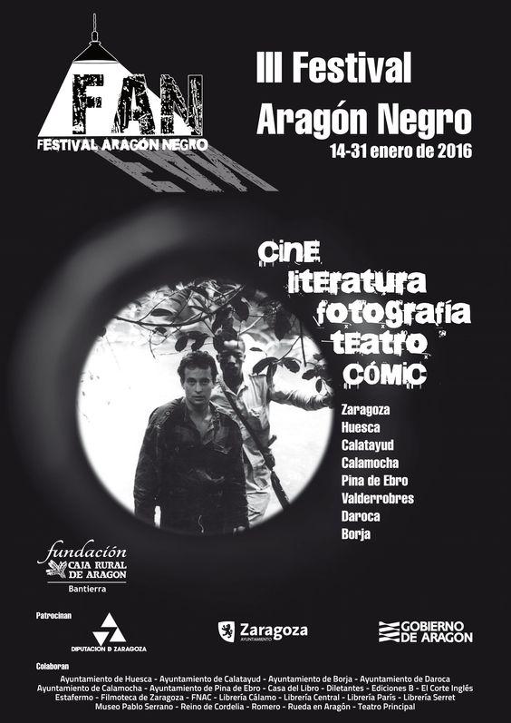 III Festival Aragon Negro (FAN). Cartel Aragon Negro 2016  Del 14 de enero al 31 de enero se celebra el Festival Aragón Negro 2016,: