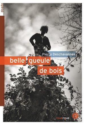 Belle gueule de bois, Pierre Deschavannes, Rouergue, 2014