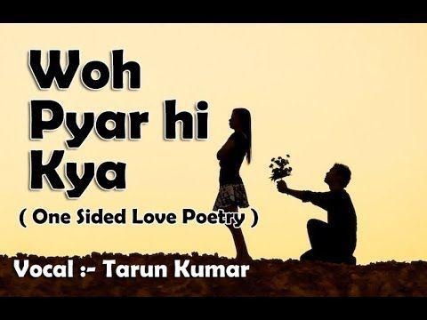 Wo Pyar Hi Kya One Sided Love Status Love Status Tarun