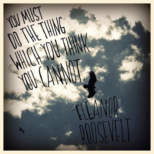 Eleanor Roosevelt - amazing woman.