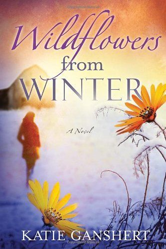Wildflowers from Winter: A Novel by Katie Ganshert, http://www.amazon.com/gp/product/0307730387/ref=cm_sw_r_pi_alp_qEuQpb0C9VCFD