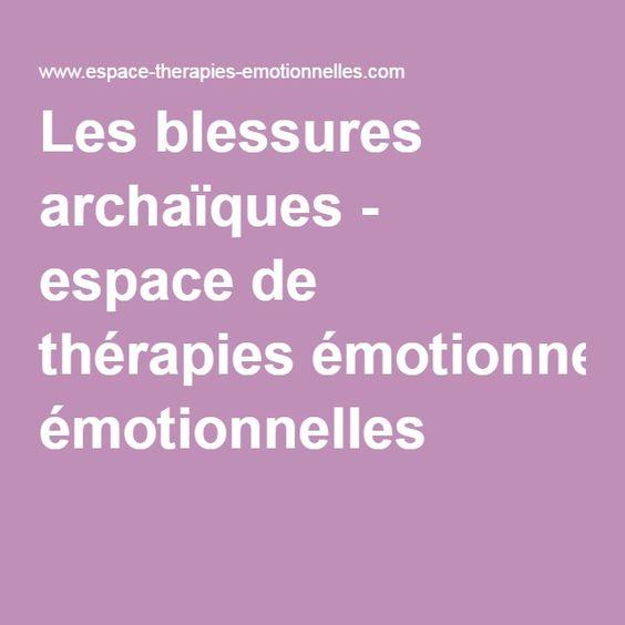 Les blessures archaïques - espace de thérapies émotionnelles