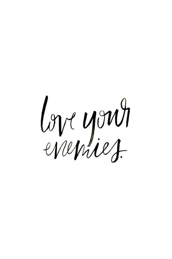 Love your enemies • Brittany Stoess, Adventure & the Wild