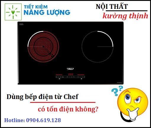 Dùng bếp điện từ Chefs có tốn điện không