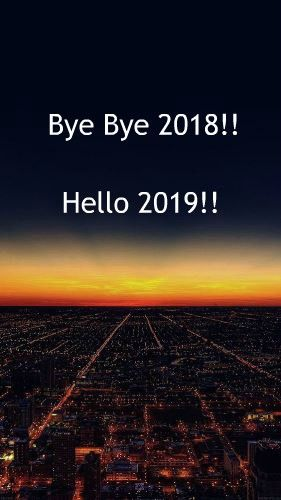 Good Bye 2018 Hello 2019 quotes for friends, family, mom, dad, son, daughter, wife, husband, brother, sister, grandmother, grandfather, aunt, uncle, lover, boyfriend and girlfriend.