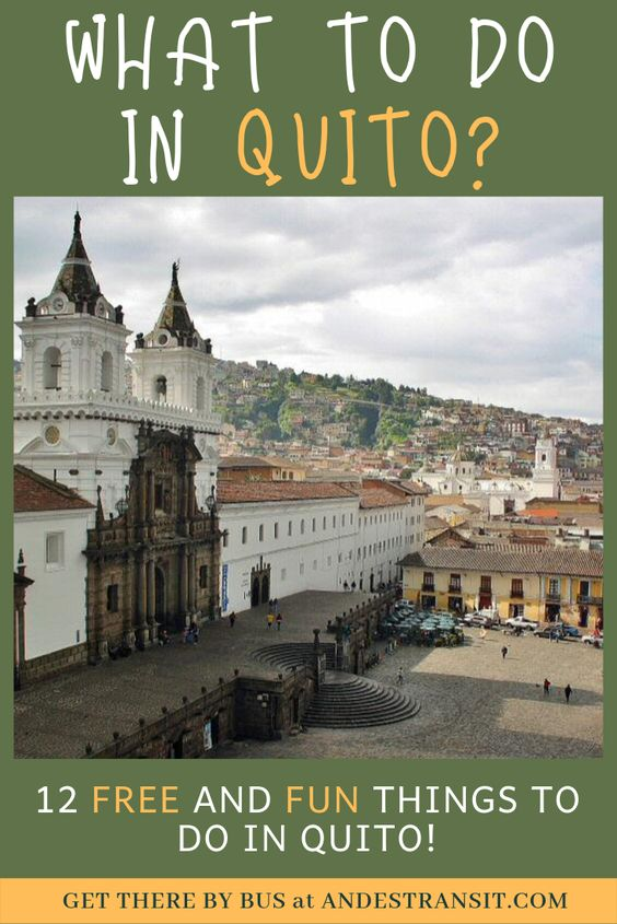 12 Free and Fun Things to do in Quito (Pinterest)