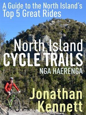 North Island Cycle Trails Nga Haerenga - New Zealand Cycle Trails - Adventure - Cycling