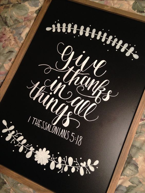 written with Bistro Chalk Marker from Hobby Lobby. 1 Thessalonians 5:18 by Kaitlyn Schoel
