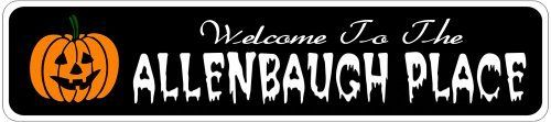 ALLENBAUGH PLACE Lastname Halloween Sign - 4 x 18 Inches by The Lizton Sign Shop. $12.99. Great Gift Idea. Predrillied for Hanging. 4 x 18 Inches. Aluminum Brand New Sign. Rounded Corners. ALLENBAUGH PLACE Lastname Halloween Sign 4 x 18 Inches - Aluminum personalized brand new sign for your Autumn and Halloween Decor. Made of aluminum and high quality lettering and graphics. Made to last for years outdoors and the sign makes an excellent decor piece for indoors. Grea...