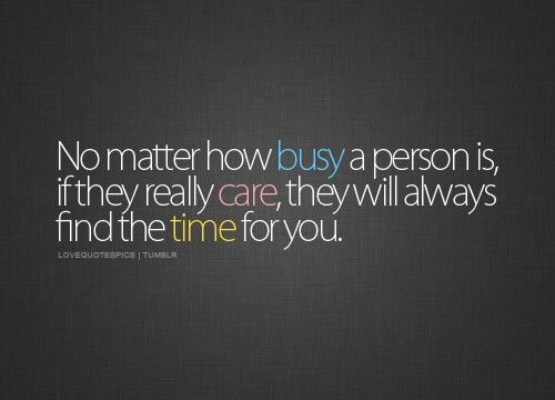 ...if They Care They Will Make An Effort...