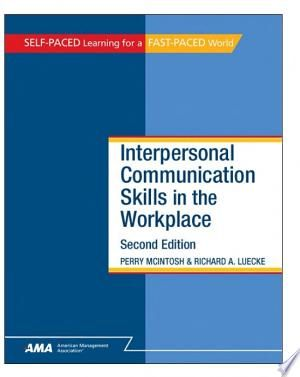 Interpersonal Communication Skills In The Workplace Pdf Download In 2021 Interpersonal Communication Skills Interpersonal Communication Communication Skills