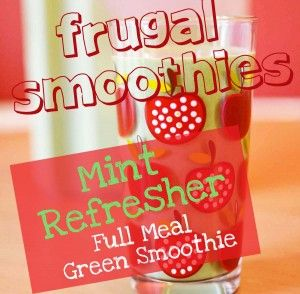 Cheap Smoothies 3: Mint Refresher (Frugal Full Meal Green Smoothie)