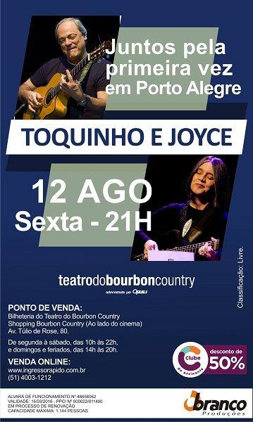 Sorteio! TOQUINHO & JOYCE sex12ago Teatro Do Bourbon Country